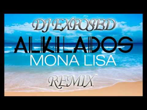 Monalisa j balvin alkilados remix  DJ EXPOSED