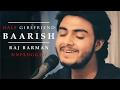 Baarish | Half Girlfriend | Raj Barman Unplugged Cover