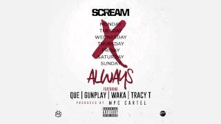 DJ Scream - Always (ft. Que, Gunplay, Waka Flocka, Tracy T)