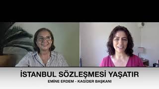 KAGİDER Başkanı Emine Erdem anlatıyor, İstanbul Sözleşmesi Neden Önemli?