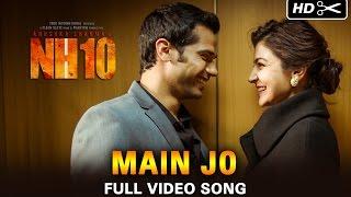 Main Jo Official (Video Song) | NH10 | Anushka Sharma & Neil Bhoopalam