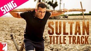 #SultanTitleTrack | Sukhwinder Singh | Shadab Faridi | Salman Khan | Anushka Sharma