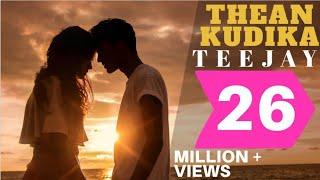 getlinkyoutube.com-Thean Kudika | TeeJay ft Pragathi Guruprasad | Official Music Video