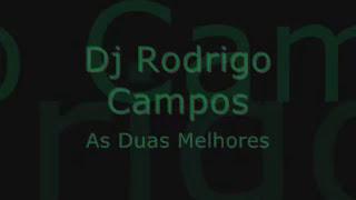 Dj rodrigo Campos as 2 melhores