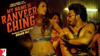 getlinkyoutube.com-My Name Is Ranveer Ching - Full Song - Ranveer Singh | Arijit Singh