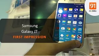 Samsung Galaxy J7: First Look | Hands on | Price