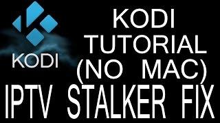getlinkyoutube.com-IPTV STALKER FIX! (NO MAC ADDRESS REQUIRED)
