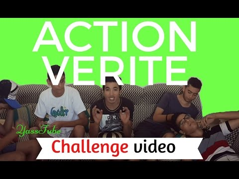 YassTube - Challenge : Action / Vérité | MUCH OF FUN !!