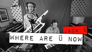 getlinkyoutube.com-'Where Are Ü Now' - Skrillex / Diplo / Bieber (Cover)