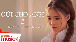 getlinkyoutube.com-Gửi Cho Anh (Phần 2) - Khởi My ft Kelvin Khánh (La Thăng)