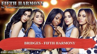 BRIDGES - FIFTH HARMONY Karaoke
