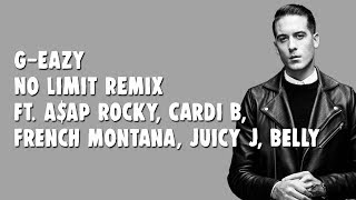 G-Eazy - No Limit REMIX (Lyrics) ft. A$AP Rocky, Cardi B, French Montana, Juicy J, Belly