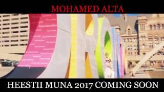 MOHAMED ALTA HEESTII MUNA COMING SOON VIDEO 4K