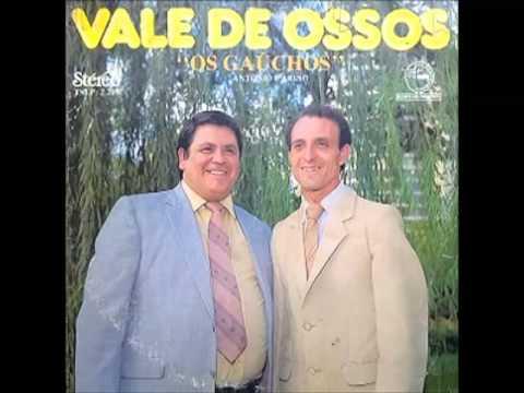 Antonio e Arino (Os Gaúchos) - VALE DOS OSSOS
