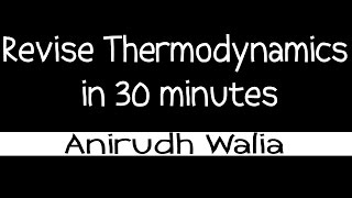 THERMODYNAMICS revision in 30 minutes_ Physical Chemistry || JEE Main || JEE Advanced || NEET