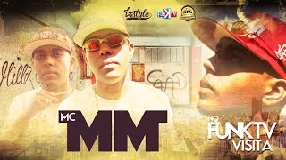 getlinkyoutube.com-Mc MM - Funk TV Visita ( Oficial Completo )