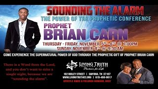 getlinkyoutube.com-Prophet Brian Carn Friday 11-6-15  Sounding The Alarm: Power Of The Prophetic Conference Symrna, TN