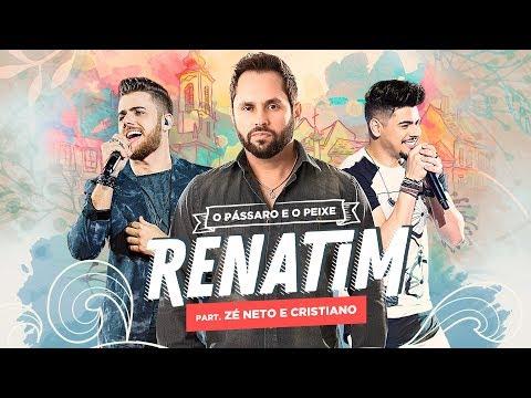 Renatim - O Pássaro e o Peixe / Part. Zé Neto e Cristiano (Clipe)