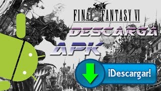 DESCARGA FINAL FANTASY VI FULL GRATIS APK ANDROID