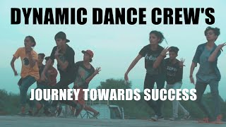 getlinkyoutube.com-DYNAMIC DANCE CREW - JOURNEY TOWARDS SUCCESS - DOCUMENTARY