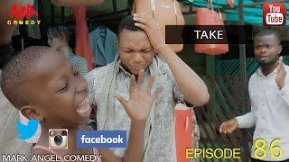 getlinkyoutube.com-TAKE (Mark Angel Comedy) (Episode 86)