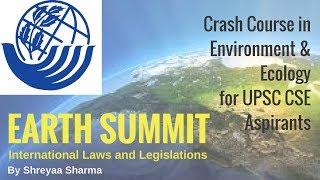 Earth Summit - International Laws & Legislations - Environment & Ecology for UPSC CSE width=