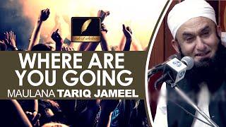 [ENG] Where are you going? Maulana Tariq Jameel [EMOTIONAL]