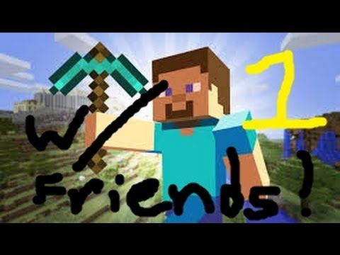 Tear Down The Wall! - Minecraft With Friends Part 1