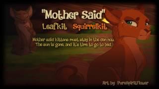 "getlinkyoutube.com-""Mother Said"" Leafkit & Squirrelkit. (ORIGINAL WARRIOR CATS SONG)"