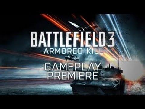 Battlefield 3: Armored Kill | Gameplay Premiere Trailer -u6j5lXHNi8w