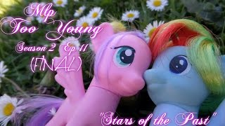 "MLP- Too Young | S2 | EP 11 | ""Stars of the Past"" (FINAL EP)"