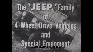 getlinkyoutube.com-1940s WILLYS JEEP PROMOTIONAL FILM  -- THE JEEP FAMILY OF 4 WHEEL DRIVE VEHICLES   76174
