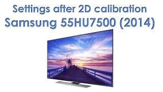 getlinkyoutube.com-Samsung HU7500 UHD TV settings after 2D calibration