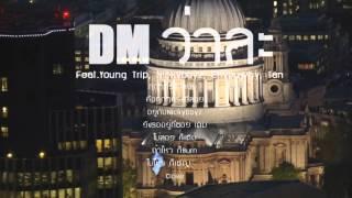 "getlinkyoutube.com-DM - "" ว่าละ "" Feat.Young Trip,Nickyboyz,Enyouwhy,Tan (Lyrics)"
