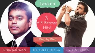 Learn 3 All time favourite compositions of A. R. Rahman - Step by Step!