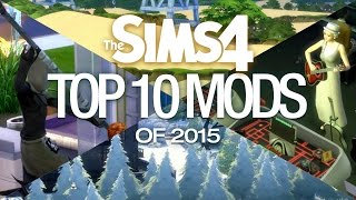 The Sims 4 — Top 10 Mods of 2015 🎉