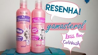getlinkyoutube.com-Resenha: YAMASTEROL LESS POO E CO WASH | Morena Raiz