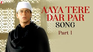Aaya Tere Dar Par Song | Part-1 | Veer-Zaara | Shah Rukh Khan | Preity Zinta