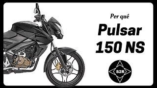 Por qué comprar una Pulsar 150 NS -S2R-