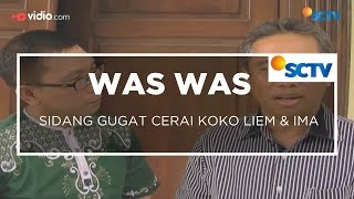Sidang Gugat Cerai Koko Liem & Ima - Was Was 09/12/15