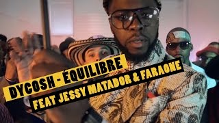 Dycosh - ÉQUILIBRE feat Jessy Matador & FaraOne