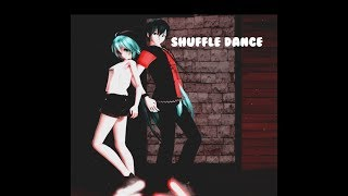 【MMD】Shuffle Dance!【Miku X Kaito】
