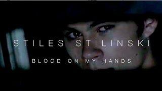 getlinkyoutube.com-Blood On My Hands | Stiles Stilinski | TW