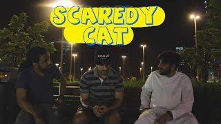 Scaredy Cat | الخواف