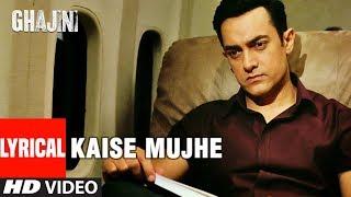 LYRICAL: Kaise Mujhe | Ghajini | Aamir Khan, Asin | Benny Dayal, Shreya Ghosal | A.R. Rahman