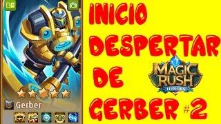MAGIC RUSH : INICIO DEL DESPERTAR DE GERBER #2