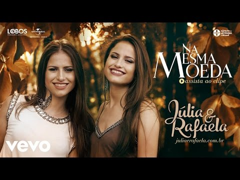 Júlia & Rafaela - Na Mesma Moeda