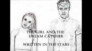 getlinkyoutube.com-The Girl and the Dream Catcher Written in the Stars Lyrics