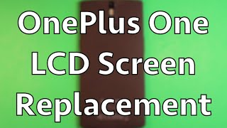 getlinkyoutube.com-OnePlus One Screen Replacement How To Change