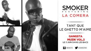 Smoker - Tant que le Ghetto m'aime (ft. La Comera)